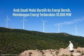 Arab Saudi Bangun 10.000 MW Energi Terbarukan